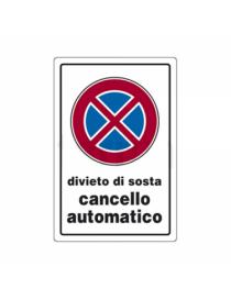 CARTELLO 30x20 DIVIETO SOSTA CANCELLO AUTOMATICO